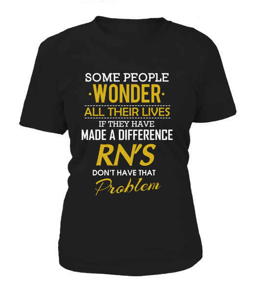 RN's Don't Have That Problem Shirt - Giggle Rich - 8