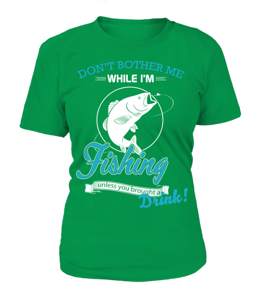 Don't Bother Me While I'm Fishing Shirt - Giggle Rich - 1