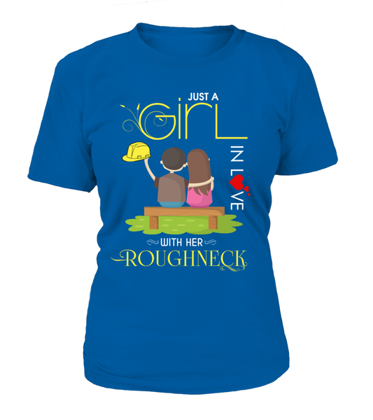 Just A Girl In Love With Her Roughneck Shirt - Giggle Rich - 11