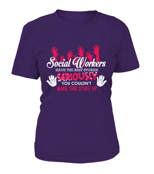 Social Workers Have The Best Stories Shirt - Giggle Rich - 11