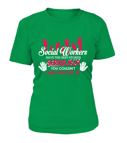 Social Workers Have The Best Stories Shirt - Giggle Rich - 12