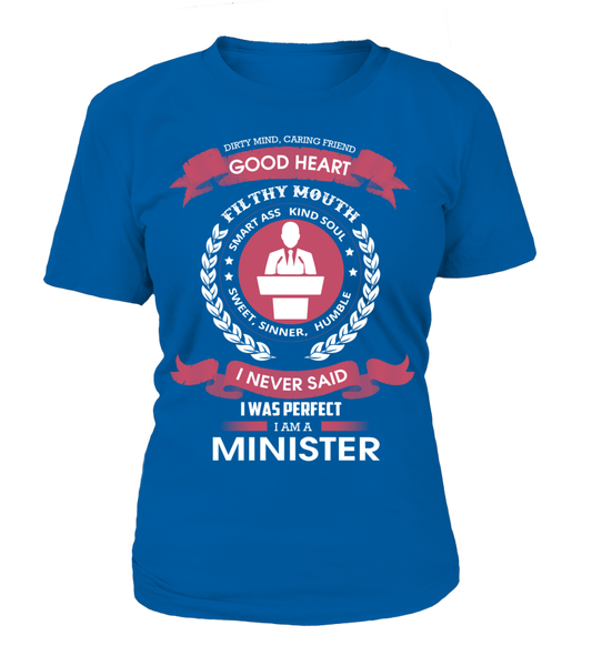 I Never Said I Was Perfect - I'm A Minister Shirt - Giggle Rich - 11