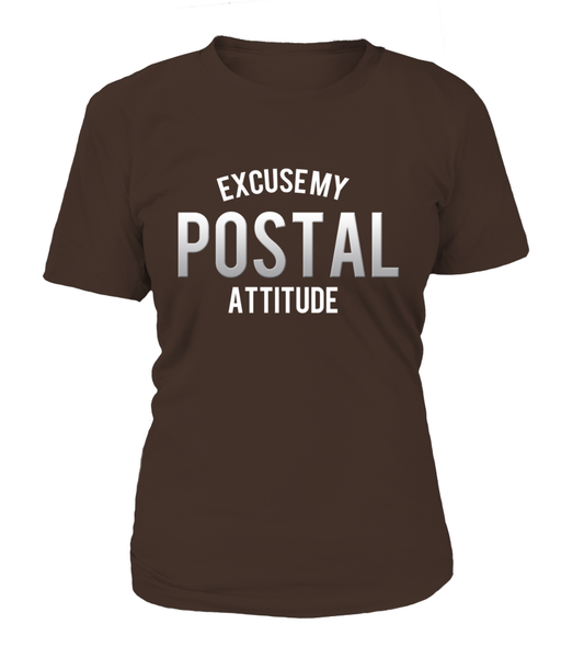 Excuse My Postal Attitude Shirt - Giggle Rich - 10