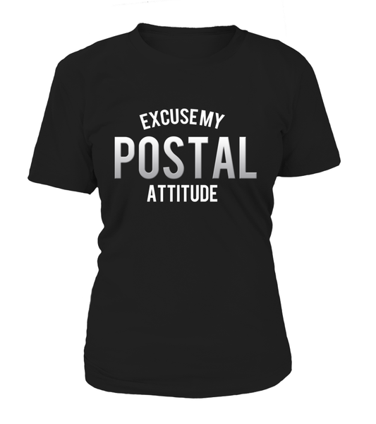 Excuse My Postal Attitude Shirt - Giggle Rich - 14