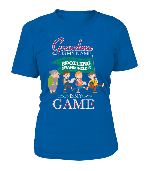 Grandma Is My Name And Spoiling Is My Game Shirt - Giggle Rich - 10