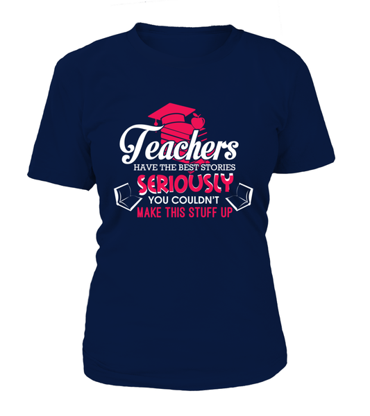 Teachers Have The Best Stories Shirt - Giggle Rich - 11