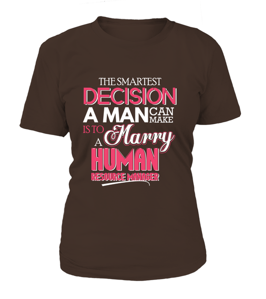 The Smartest Decision A Man Can Make Is To A Marry Human Resource Manager