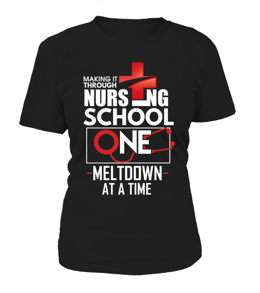 Nursing School One Meltdown At A Time Shirt - Giggle Rich - 12