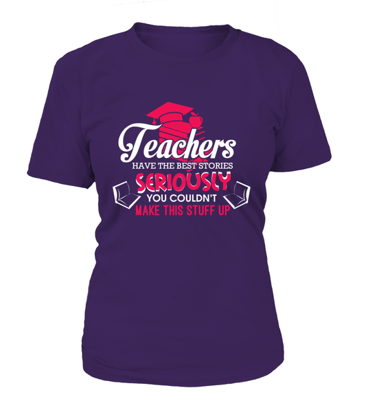 Teachers Have The Best Stories Shirt - Giggle Rich - 13