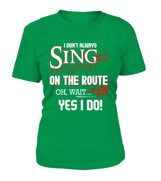 I don't Sing On The Route, OH, Wait.. Yes I Do! Shirt - Giggle Rich - 8