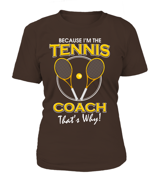 Because I'm The Tennis Coach