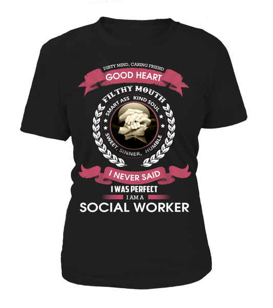 I Never Said I Was Perfect - I'm A Social Worker Shirt - Giggle Rich - 13