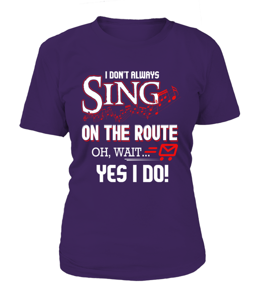I don't Sing On The Route, OH, Wait.. Yes I Do! Shirt - Giggle Rich - 7