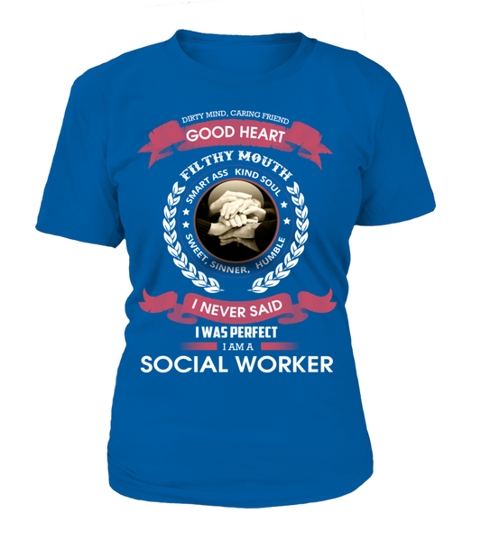 I Never Said I Was Perfect - I'm A Social Worker Shirt - Giggle Rich - 11