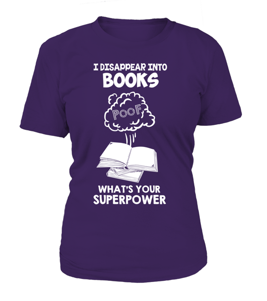 I Disappear Into Books - What's Your Superpower? Shirt - Giggle Rich - 17