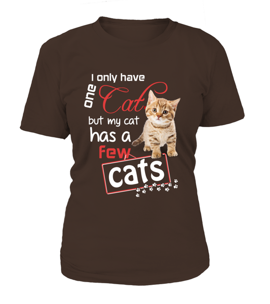 I Only Have One Cat Shirt - Giggle Rich - 18