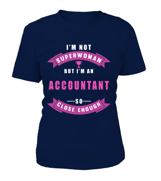 I'M Not Superwoman But I'M An Accountant So Close Enough