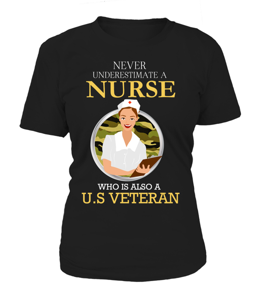 Never Underestimate A Nurse Who Is US Veteran Shirt - Giggle Rich - 13