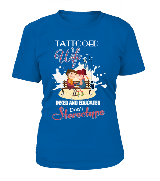 Tattooed Wife Inked And Educated Shirt - Giggle Rich - 11