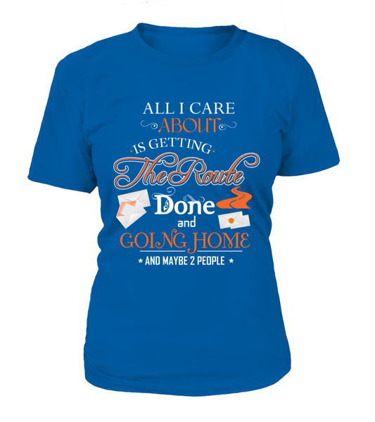 ALL I CARE ABOUT IS DELIVER MAIL AND GOING HOME Shirt - Giggle Rich - 10