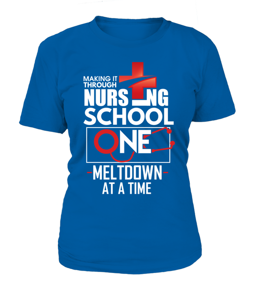 Nursing School One Meltdown At A Time Shirt - Giggle Rich - 10