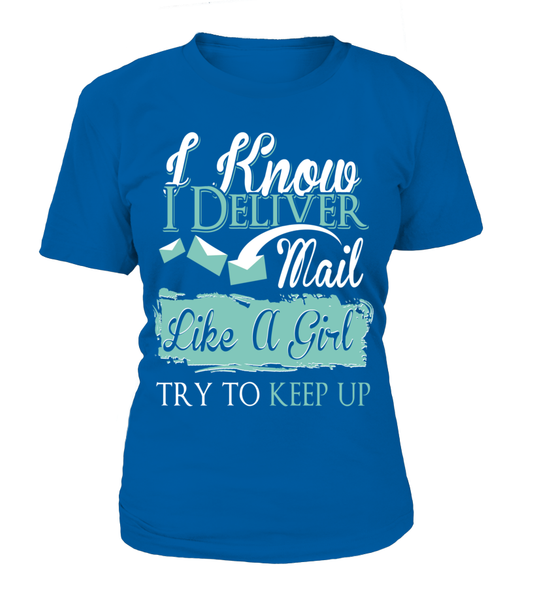 I Know I Deliver Mail Like A Girl Shirt - Giggle Rich - 10