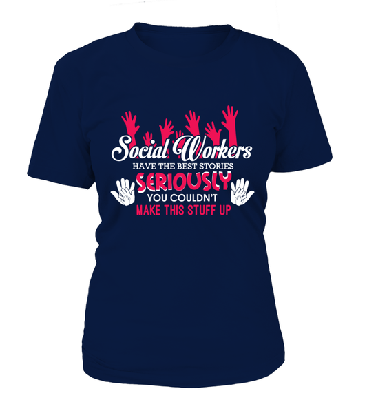 Social Workers Have The Best Stories Shirt - Giggle Rich - 9