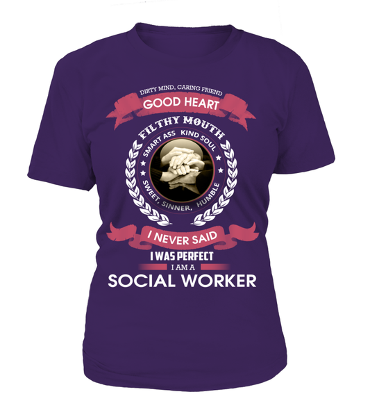 I Never Said I Was Perfect - I'm A Social Worker Shirt - Giggle Rich - 10