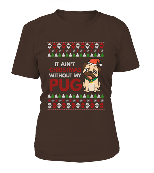 It Ain't Christmas Without My Pug