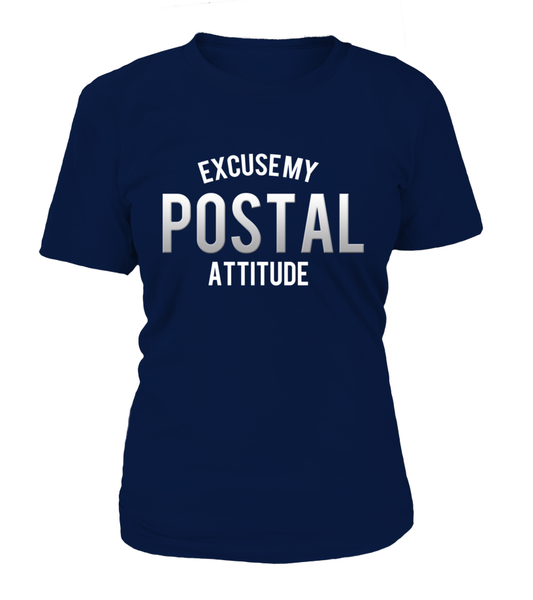 Excuse My Postal Attitude Shirt - Giggle Rich - 13