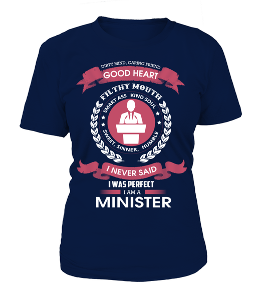 I Never Said I Was Perfect - I'm A Minister Shirt - Giggle Rich - 12