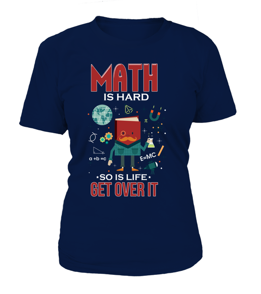 Math Is Hard So Is Life Get Over It