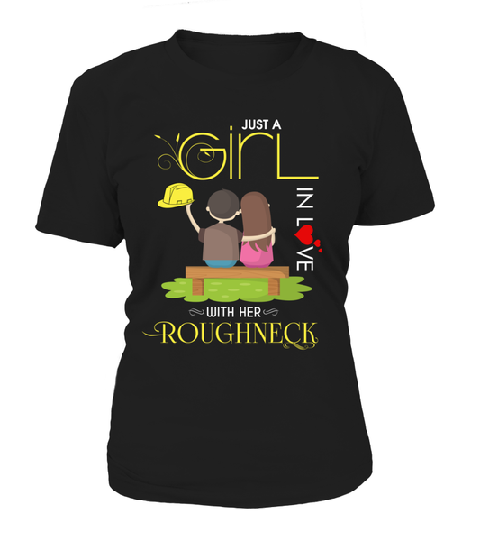 Just A Girl In Love With Her Roughneck Shirt - Giggle Rich - 9