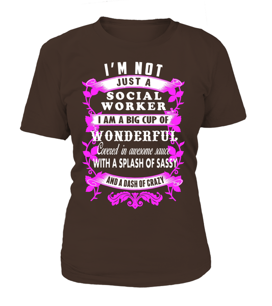 I'M Not Just A Social Worker - I'M A Big Cup Of Wonderful