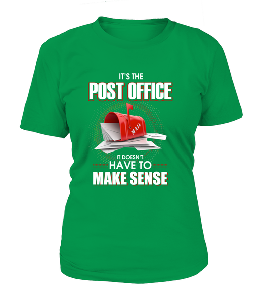 Post Office Doesn't Have To Make Sense Shirt - Giggle Rich - 12