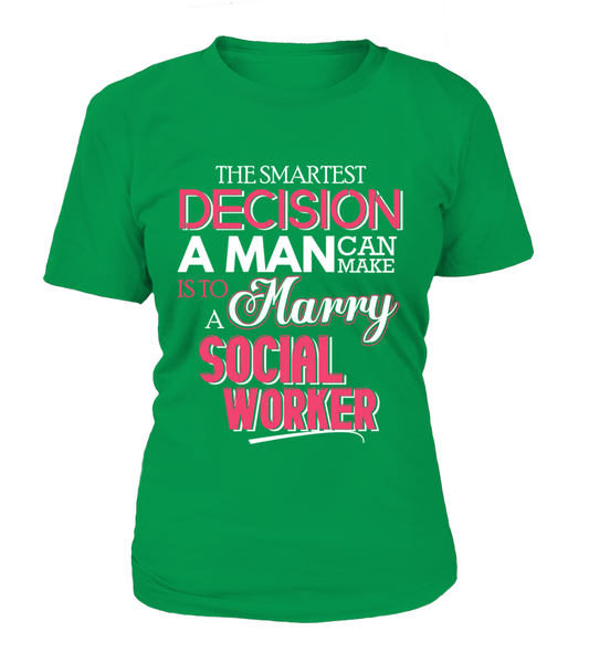 The Smartest Decision A Man Can Make Is To Marry A Social Worker Shirt - Giggle Rich - 15