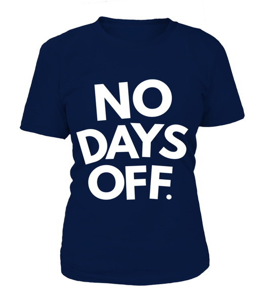 No Days OFF Shirt - Giggle Rich - 12