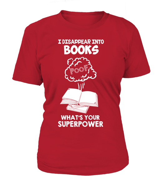I Disappear Into Books - What's Your Superpower? Shirt - Giggle Rich - 16
