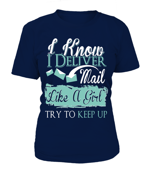 I Know I Deliver Mail Like A Girl Shirt - Giggle Rich - 13