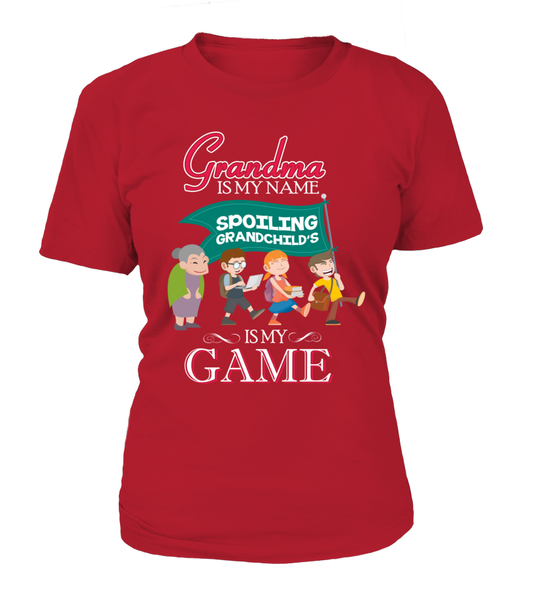 Grandma Is My Name And Spoiling Is My Game Shirt - Giggle Rich - 9