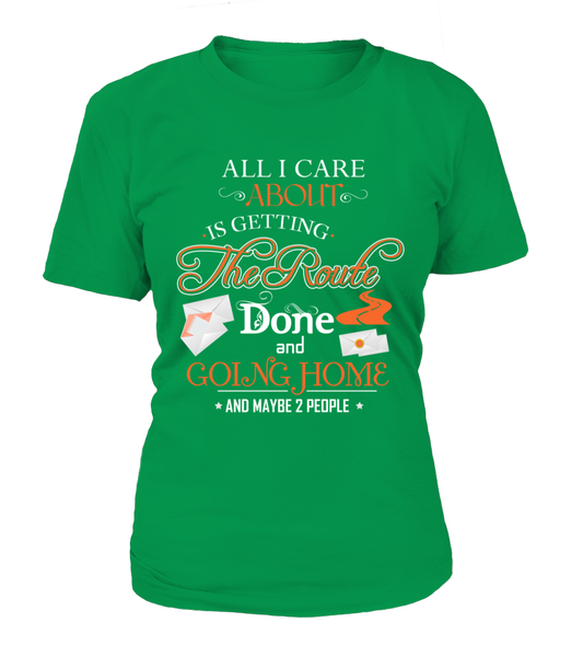 ALL I CARE ABOUT IS DELIVER MAIL AND GOING HOME Shirt - Giggle Rich - 12