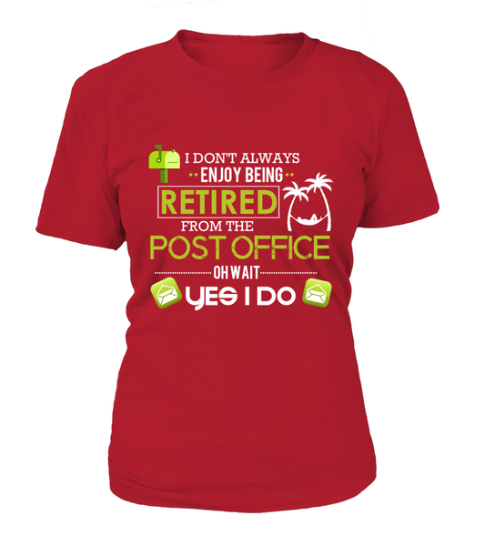 Enjoying Being Retired Postal Worker Shirt - Giggle Rich - 17