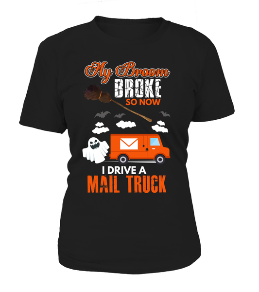 My Broom Broke So Now I Drive A Mail Truck Shirt - Giggle Rich - 9