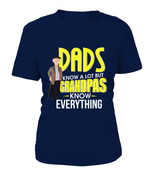 Dads knows A lot But Grandpas Know Everything
