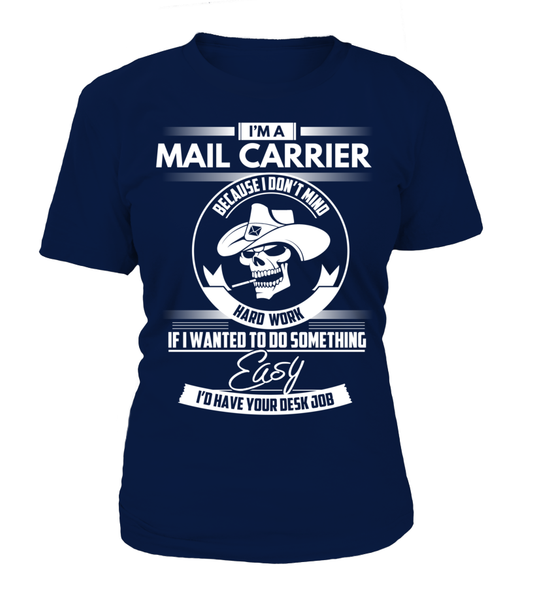 I'm A Mail Carrier Because I Don't Mind Hard Work Shirt - Giggle Rich - 7