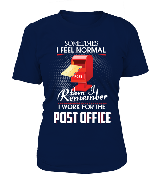 I Work For The Post Office Shirt - Giggle Rich - 7