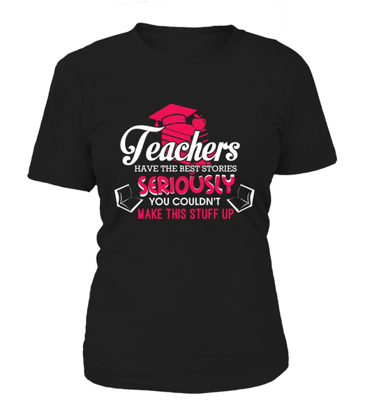 Teachers Have The Best Stories Shirt - Giggle Rich - 10