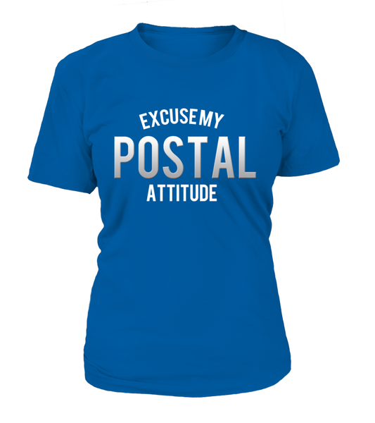 Excuse My Postal Attitude Shirt - Giggle Rich - 12