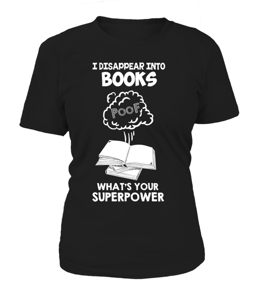 I Disappear Into Books - What's Your Superpower? Shirt - Giggle Rich - 13