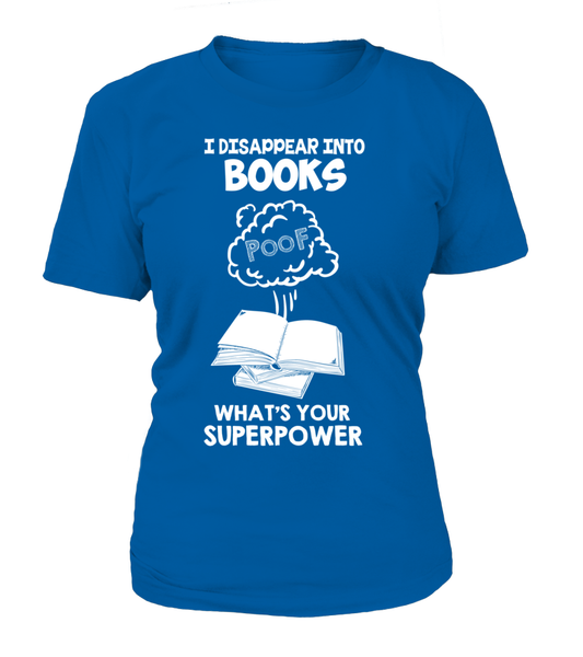 I Disappear Into Books - What's Your Superpower? Shirt - Giggle Rich - 15